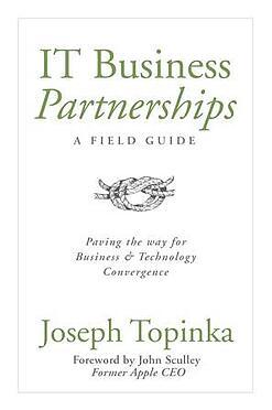 IT Business Partnerships by Joe Topinka