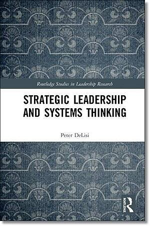 Strategic Leader ship and Systems Thinking Cover, Peter DeLisi