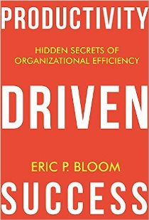 Productivity-Driven-Success-by-Eric-Bloom