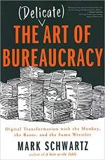 The Delicate Art of Bureaucracy Schwartz