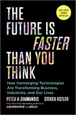 The Future Is Faster than You Think Diamandis Kotler