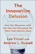 The Innovation Delusion, Vinsel Russell
