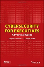 Cybersecurity for Executives by Gregory and Joseph Touhill