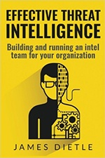 Effective Threat Intelligence by Jame Dietle